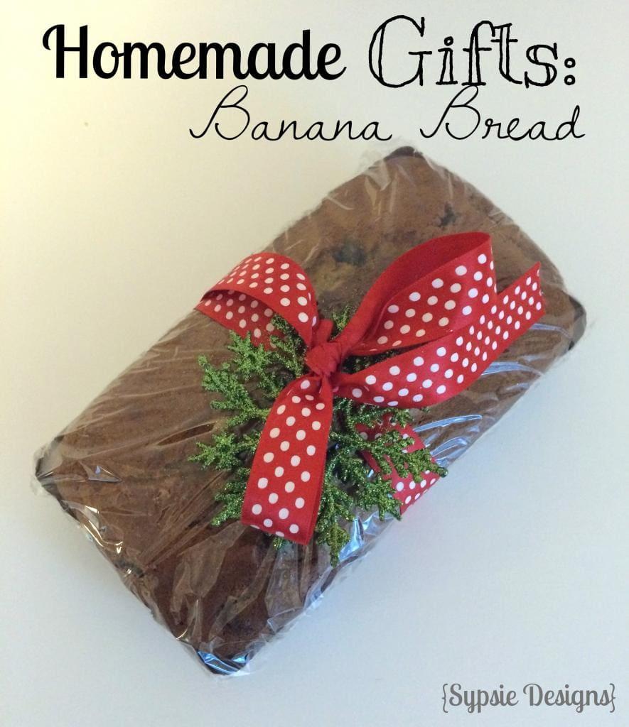 Homemade Gift Ideas Banana Bread